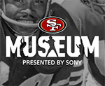 49ers Museum Presented by Sony